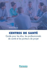 Publication du livre « Centres de santé : Guide pour les élus, les professionnels de santé et les porteurs de projet »